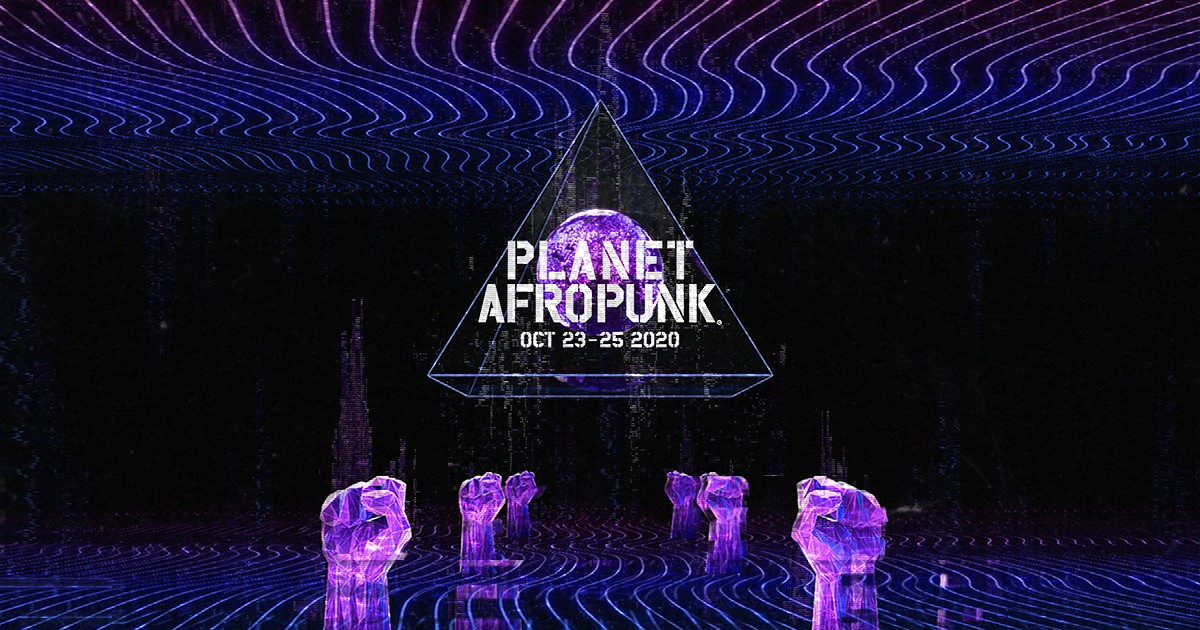 Planet Afropunk 2020: Past, Present & Future Is Black